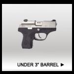 "Under 3"" Barrel"